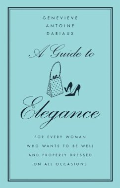 A Guide to Elegance: For Every Woman Who Wants ...