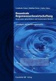 Dezentrale Regenwasserbewirtschaftung im privaten, gewerblichen und kommunalen Bereich