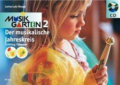 Der musikalische Jahreskreis, Frühling und Sommer, m. Audio-CD
