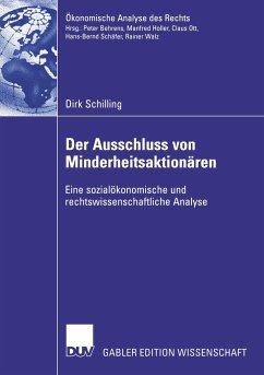 Der Ausschluss von Minderheitsaktionären - Schilling, Dirk