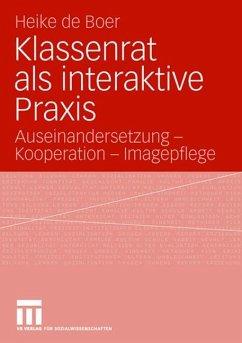 Klassenrat als interaktive Praxis - de Boer, Heike