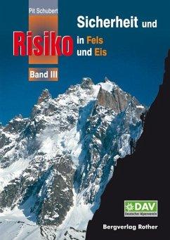 Sicherheit und Risiko in Fels und Eis 03 - Schubert, Pit