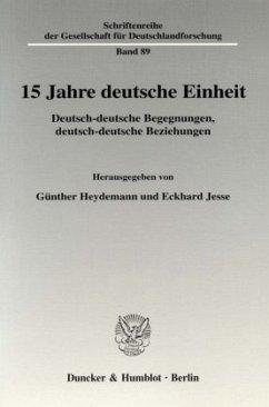 15 Jahre deutsche Einheit - Heydemann, Günther / Jesse, Eckhard (Hgg.)