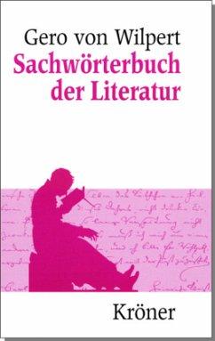 Sachwörterbuch der Literatur - Wilpert, Gero von