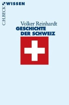 Geschichte der Schweiz - Reinhardt, Volker