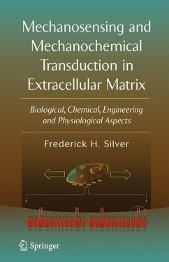 Mechanosensing and Mechanochemical Transduction in Extracellular Matrix - Silver, Frederick H.