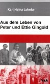 Aus dem Leben von Peter und Ettie Gingold