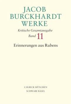 Erinnerungen aus Rubens / Werke Bd.11 - Burckhardt, Jacob Chr. Burckhardt, Jacob Chr.