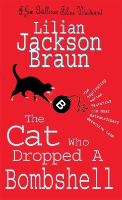The Cat Who Dropped A Bombshell (The Cat Who... Mysteries, Book 28) - Braun, Lilian Jackson