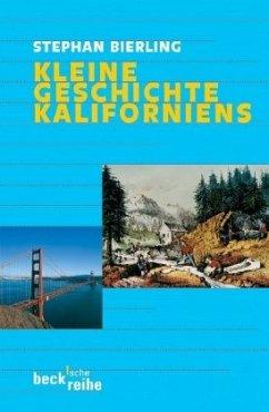 Kleine Geschichte Kaliforniens - Bierling, Stephan