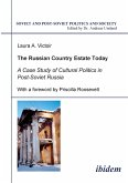 The Russian Country Estate Today. A Case Study of Cultural Politics in Post-Soviet Russia