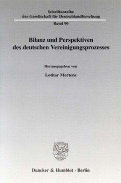 Bilanz und Perspektiven des deutschen Vereinigungsprozesses - Mertens, Lothar (Hrsg.)