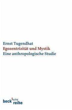 Egozentrizität und Mystik - Tugendhat, Ernst