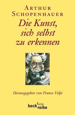 Die Kunst, sich selbst zu erkennen - Schopenhauer, Arthur