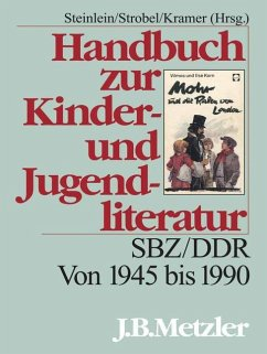 Handbuch zur Kinder- und Jugendliteratur - Steinlein, Rüdiger / Strobel, Heidi / Kramer, Thomas (Hgg.)