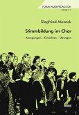 Stimmbildung im Chor. Anregungen – Einsichten – Übungen