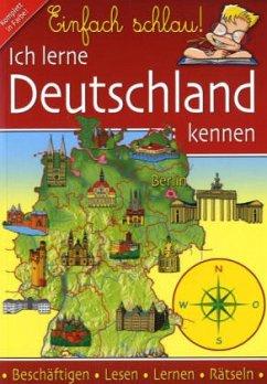 Einfach schlau! Ich lerne Deutschland kennen - Thalmann, Swantje