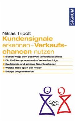 Kundensignale erkennen – Verkaufschancen nutzen - Tripolt, Niklas