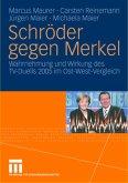 Schröder gegen Merkel