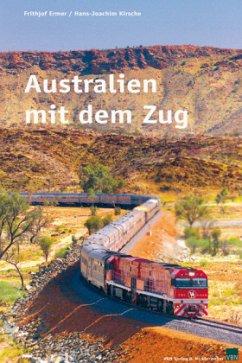 Australien mit dem Zug - Ermer, Frithjof; Kirsche, Hans-Joachim