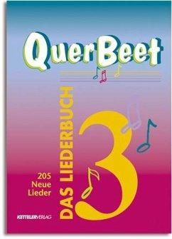 205 Neue Lieder / QuerBeet, Das Liederbuch Tl.3