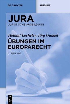 Übungen im Europarecht - Lecheler, Helmut; Gundel, Jörg