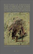 Kulturelle Existenz und Symbolische Form - Krois, John M / Meuter, Norbert (Hgg.)