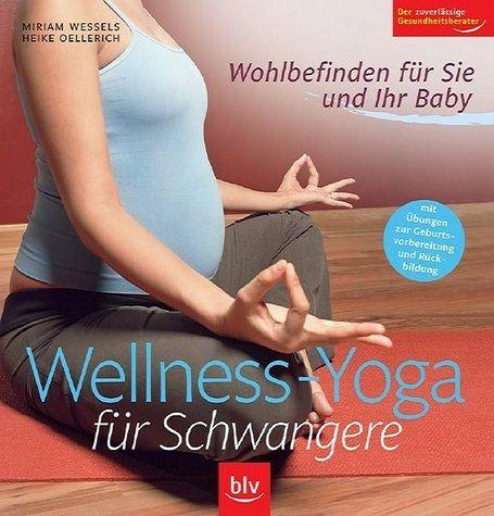 wellness yoga f r schwangere von miriam wessels heike oellerich buch. Black Bedroom Furniture Sets. Home Design Ideas