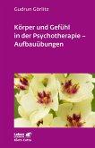 Körper und Gefühl in der Psychotherapie. Aufbauübungen