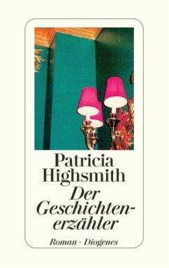 Der Geschichtenerzähler - Highsmith, Patricia
