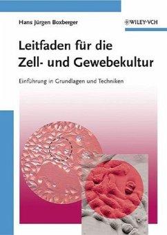 Leitfaden für die Zell- und Gewebekultur - Boxberger, Hans Jürgen
