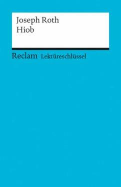 Lektüreschlüssel Joseph Roth 'Hiob' - Roth, Joseph
