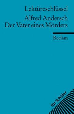 Lektüreschlüssel Alfred Andersch 'Der Vater eines Mörders' - Schallenberger, Stefan