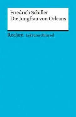 Die Jungfrau von Orleans. Lektüreschlüssel für Schüler - Schiller, Friedrich