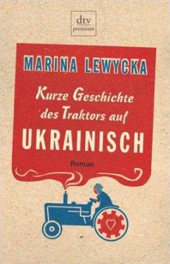 Kurze Geschichte des Traktors auf Ukrainisch - Lewycka, Marina