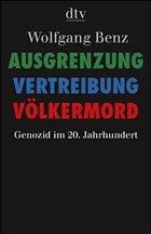 Ausgrenzung, Vertreibung, Völkermord - Benz, Wolfgang