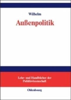 Außenpolitik - Wilhelm, Andreas