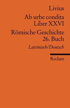 Ab urbe condita. Liber XXVI / Römische Geschichte. 26. Buch - Livius, Titus