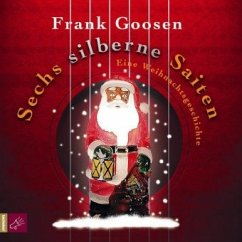 Sechs silberne Saiten, 1 Audio-CD - Goosen, Frank