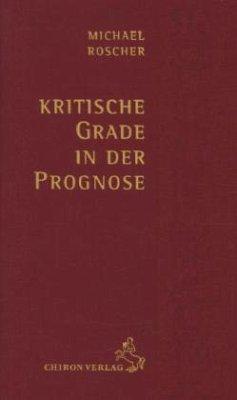 Kritische Grade in der Prognose - Roscher, Michael