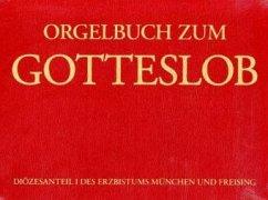 Orgelbuch zum Gotteslob, Diözesanteil des Erzbistums München / Freising