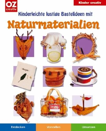 Kinderleichte lustige bastelideen mit naturmaterialien - Lustige bastelideen ...