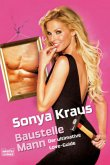 Baustelle Mann - Der ultimative Love-Guide