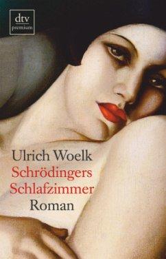 Schrödingers Schlafzimmer - Woelk, Ulrich