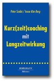 Kurz(zeit)coaching mit Langzeitwirkung