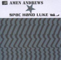 Amen Andrews Vs. Spac Hand Luke - Amen Andrews Vs. Spac Hand Luke