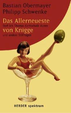 Das Allerneueste vom Knigge - Obermayer, Bastian; Schwenke, Philipp
