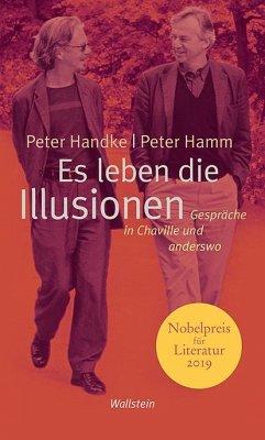 Es leben die Illusionen - Handke, Peter; Hamm, Peter
