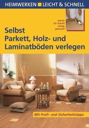 selbst parkett holz und laminatb den verlegen von andreas ehrmantraut buch b. Black Bedroom Furniture Sets. Home Design Ideas
