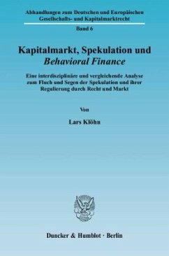 Kapitalmarkt, Spekulation und Behavioral Finance - Klöhn, Lars